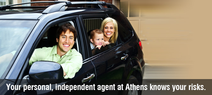 Your personal, independent agent at Athens knows your risks.